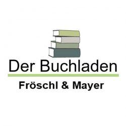 Der Buchladen Fröschl + Mayer GbR